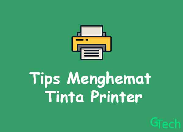 Tips Menghemat Tinta Printer